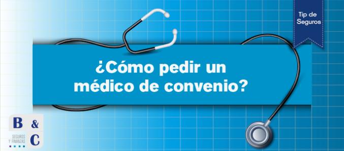 ¿Cómo pedir un médico de convenio?