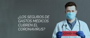 seguros de gastos medicos que cubren el coronavirus
