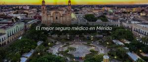 El mejor seguro médico en Mérida