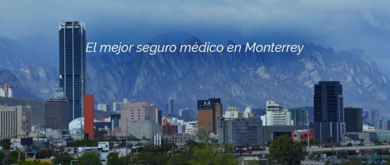 El mejor seguro médico en Monterrey