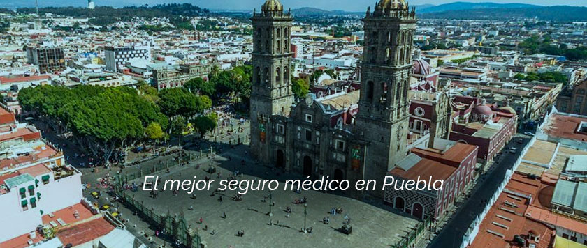 El mejor seguro médico en Puebla
